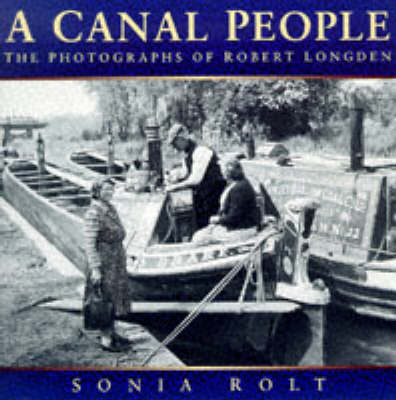 A Canal People: Photographs of Robert Longden of Coventry (Paperback)