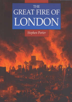 The Great Fire of London - Sutton Illustrated History Paperbacks (Paperback)