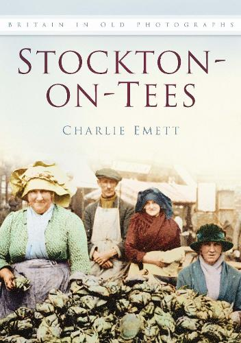 Stockton-on-Tees: Britain In Old Photographs (Paperback)