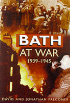 Bath at War, 1939-45 (Paperback)