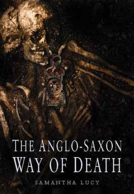 The Anglo-Saxon Way of Death (Hardback)
