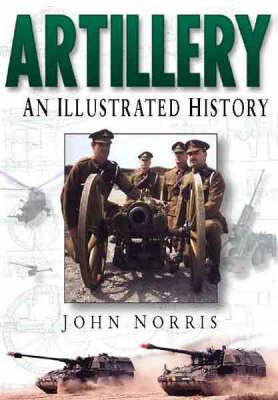 Artillery: An Illustrated History (Hardback)