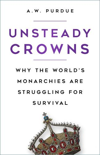 Long to Reign?: The Survival of Monarchy in the Modern World (Hardback)