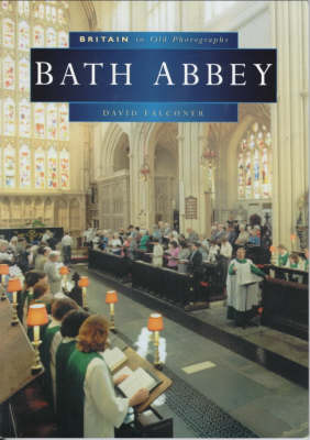 Bath Abbey - Britain in Old Photographs (Paperback)