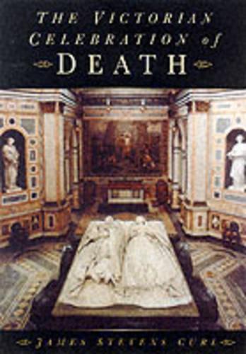 The Victorian Celebration of Death (Hardback)