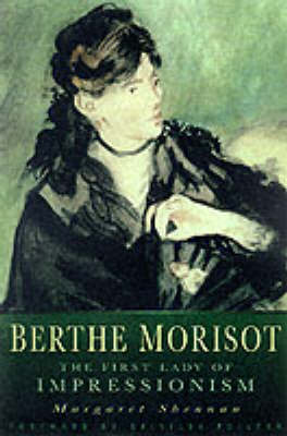 Berthe Morisot: The First Lady of Impressionism (Paperback)