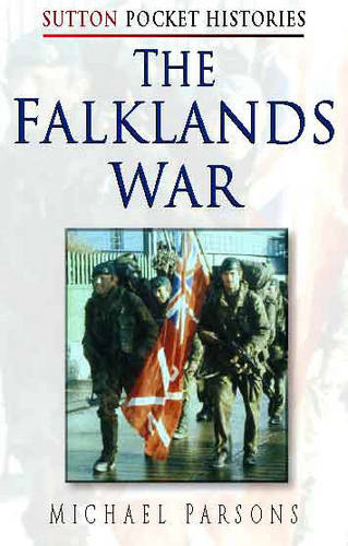 The Falklands War - Sutton Pocket Histories (Paperback)