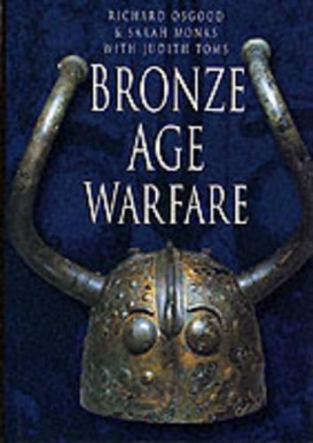 Bronze Age Warfare (Hardback)