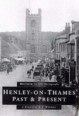 Henley-on-Thames: Past and Present - Britain in Old Photographs (Paperback)