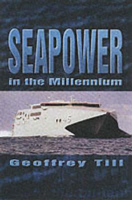 Seapower in the Millennium (Hardback)