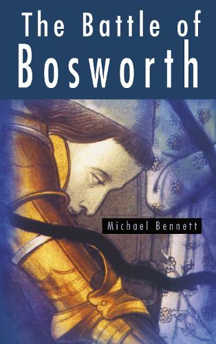 The Battle of Bosworth (Paperback)