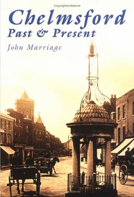 Chelmsford: Past and Present - Britain in Old Photographs (Paperback)