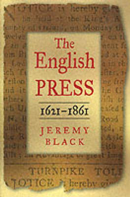 The English Press, 1621-1861 (Hardback)