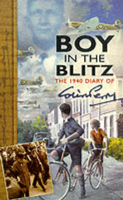 Boy in the Blitz: The 1940 Diary of Colin Perry (Paperback)