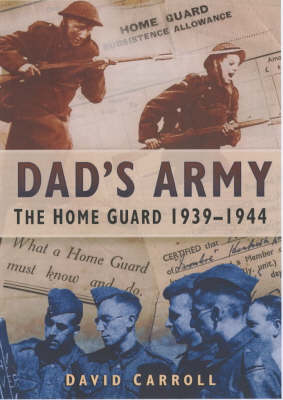 Dad's Army: The Home Guard 1939-1945 (Paperback)
