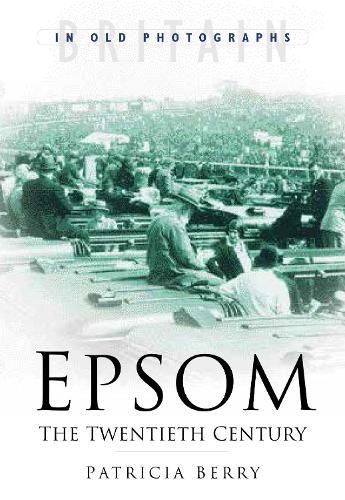 Epsom: The Twentieth Century (Paperback)