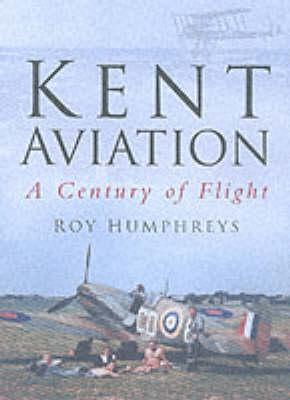 Kent Aviation: A Century of Flight (Hardback)