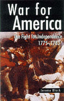 War for America: The Fight for Independence, 1775-83 - Illustrated History Paperbacks (Paperback)
