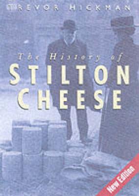 The History of Stilton Cheese (Hardback)