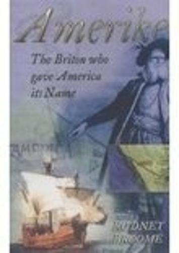 Amerike: The Briton who gave America its Names (Paperback)