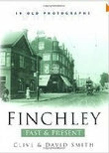 Finchley Past & Present (Paperback)