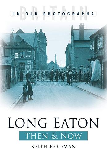 Long Eaton Then and Now (Paperback)