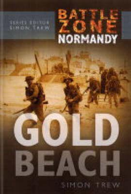 Gold Beach - Battle Zone Normandy (Hardback)