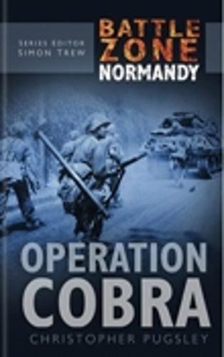 Battle Zone Normandy: Operation Cobra (Hardback)
