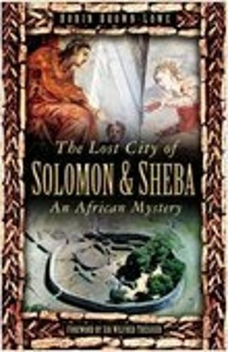 The Lost City of Solomon and Sheba: An African Mystery (Hardback)