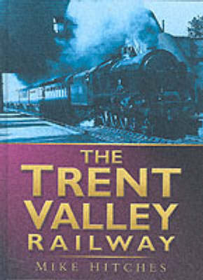 The Trent Valley Railway (Hardback)