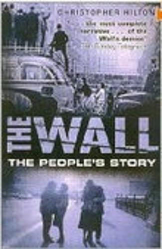 The Wall: The People's Story (Paperback)