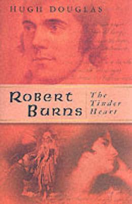 Robert Burns: The Tinder Heart (Paperback)