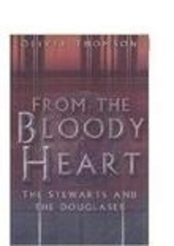 From the Bloody Heart: The Stewarts and the Douglases (Hardback)