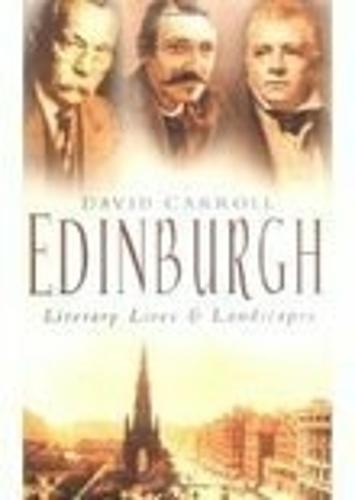 Edinburgh: Literary Lives & Landscapes (Hardback)