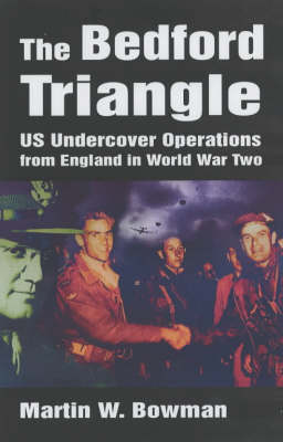The Bedford Triangle: U.S.Undercover Operations from England in World War 2 (Paperback)