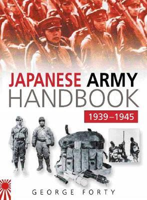 Japanese Army Handbook 1939-1945 (Paperback)