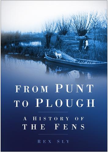 From Punt to Plough: A History of the Fens (Paperback)