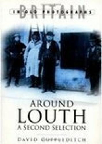 Around Louth: The Second Selection (Paperback)