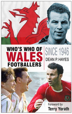 Wales: The Complete Who's Who of  Footballers Since 1946 (Paperback)