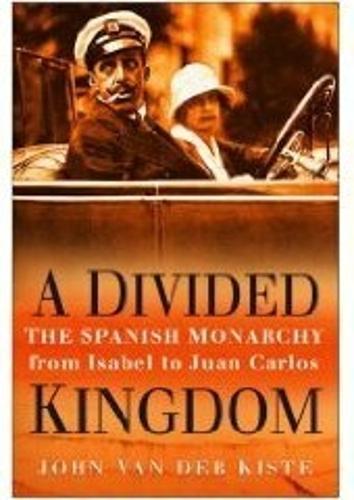 Divided Kingdom: The Spanish Monarchy (Hardback)