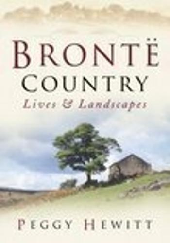 Bronte Country: Lives & Landscapes (Paperback)