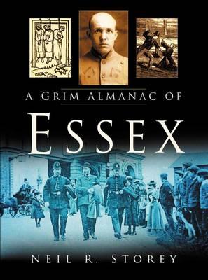 Grim Almanac of Essex - In Old Photographs (Paperback)