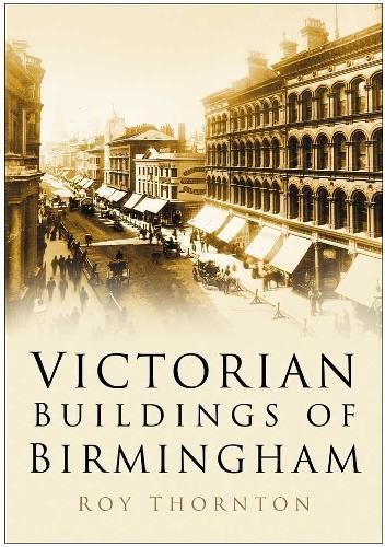 Victorian Buildings of Birmingham (Paperback)