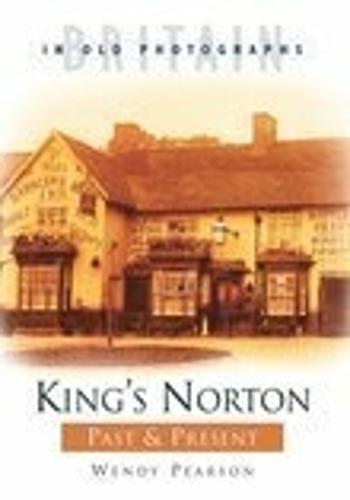 King's Norton Past & Present (Paperback)
