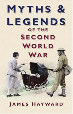 Myths and Legends of the Second World War (Paperback)