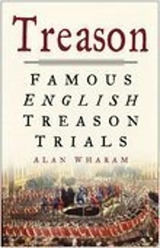 Treason: Famous English Treason Trials (Paperback)