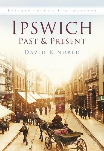 Ipswich Past & Present (Paperback)