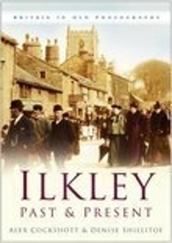 Ilkley Past and Present (Paperback)