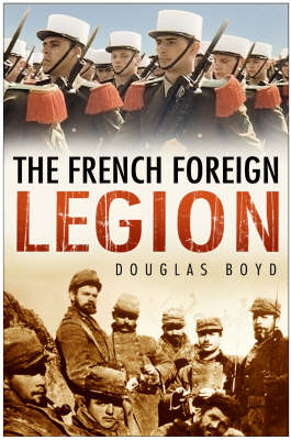 The French Foreign Legion (Hardback)