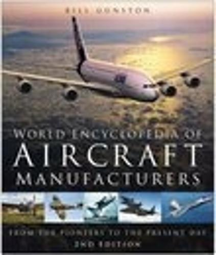 World Encyclopedia of Aircraft Manufacturers: From the Pioneers to the Present Day (Paperback)